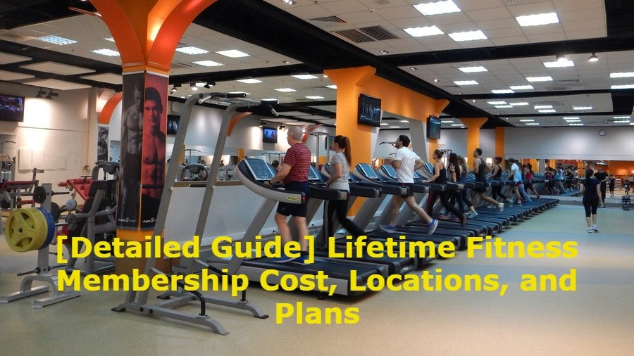 Lifetime Fitness Membership, Cost, Plans, and Locations 2021